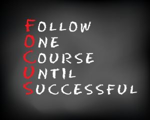 Focus On One Thing Until You Are Successful